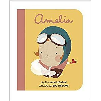 AMELIA EARHART: MY FIRST AMELIA EARHART BOARD BOOK