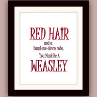 Red hair and me Weasley, Harry Potter, Printable Wall Art, decor, decal decals, print, boy room poster, nursery , disney movie, j k rowling