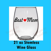 Best Mom--- large 21oz stemless wine glass --- Best friend birthday gift! Custom made Wine glass! Mothers day gift! New mom gift