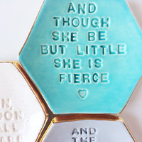 Ring Dish - Quote Ring Dish - And Though She Be But Little She is Fierce - Baby Shower Gifts