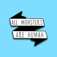 All Monsters are Human Enamel Lapel Pin