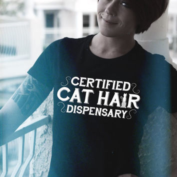 NEW Certified Cat Hair Dispensary - Funny Cat // Women's Crew Neck Tee // Fashion Parody // Shirts With Sayings Crazy Cat Lady Funny Cat Tee