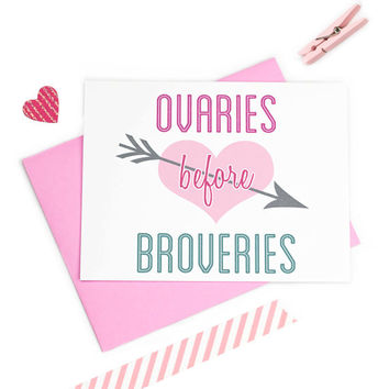 Ovaries Before Broveries Card