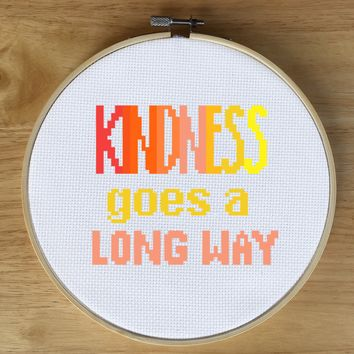 Colorful Quote Cross Stitch Pattern- Kindness Goes a Long Way