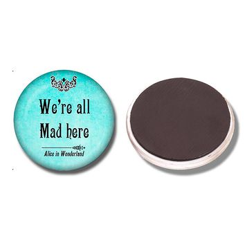 We're All Mad 30MM Fridge Magnet Alice In Wonderland Quote Glass Dome Magnetic Refrigerator Stickers Note Holder Home Decoration