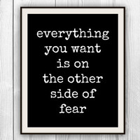 Inspirational Poster - 8x10 Motivational Print - Everything you want is on the other side of fear - other colors & sizes available