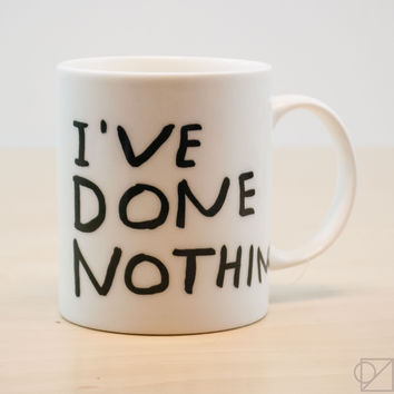 David Shrigley I've Done Nothing/Everything Coffee Mug