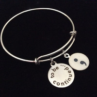 To be Continued...Semicolon Expandable Charm Bracelet Adjustable Silver Wire Bangle Inspirational Meaningful Trendy