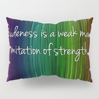 Weakness Pillow Sham by Jessica Ivy