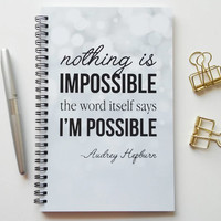 Writing journal, spiral notebook, bullet journal, sketchbook, blank lined grid - Nothing is impossible, the word itself says I'm possible