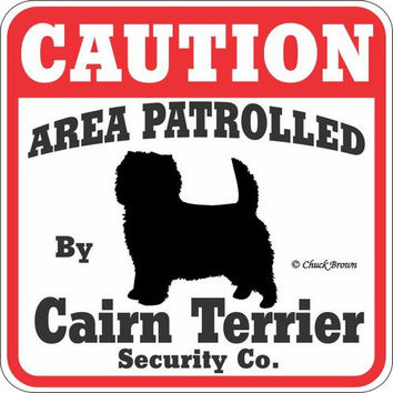 """Dog Yard Sign """"Caution Area Patrolled By Cairn Terrier Security Company"""""""