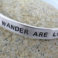 Hand Stamped Bracelet Not All Those Who Wander Are by foxwise