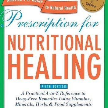 SHIP BY USPS Prescription for Nutritional Healing, Fifth Edition: A Practical A-to-Z Reference to Drug-Free Remedies Using Vitamins, Minerals, Herbs & Food Supplements