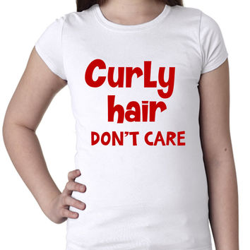 Curly Hair Don't Care Girls Tee Shirt Multi Colors Multi Sizes
