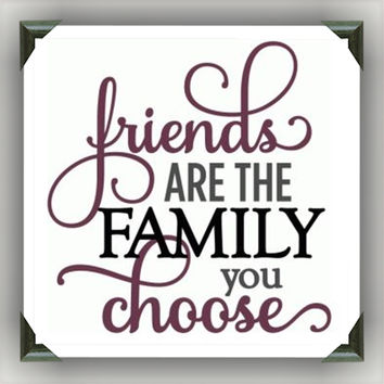 """Friends are Family you choose Painted/Decorated 12""""x12"""" Canvases - you pick colors"""