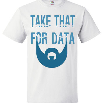 Take That For Data Shirt FOL Classic Unisex T-Shirt