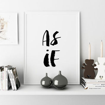 "PRINTABLE Art ""As if"" Typography Art Print Typography Art Print Typography Poster Bathroom Art Print Apartment Decor Wall Decor WATERCOLOR"