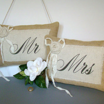 Mr and Mrs Wedding Signs, Chair Signs, Bride and Groom, Burlap Wedding, Custom Wedding, Mr and Mrs Pillow, Rustic Wedding, Wedding Decor