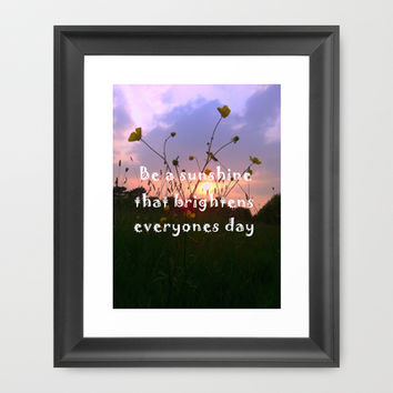 Be a sunshine Framed Art Print by cycreation