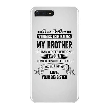 Thanks For Being My Brother, Love, Your Big Sister iPhone 7 Plus Shell Case