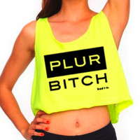 Rave Clothes - PLUR Bitch Shirts - Neon Crop Tops - Bad Kids Clothing | Bad Kids Clothing