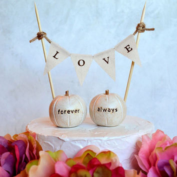Wedding cake topper...always forever pumpkins and fabric LOVE banner included ... package deal