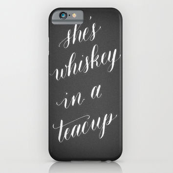 She's whiskey in a teacup iPhone & iPod Case by Sarah Script