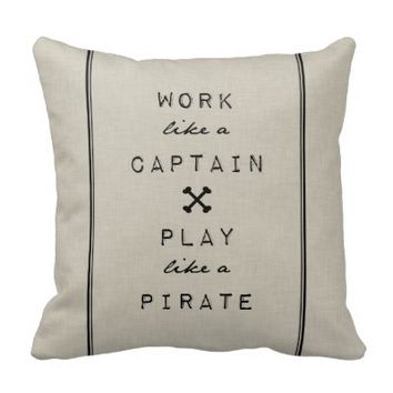 Work Like A Captain Play Like A Pirate Pillow