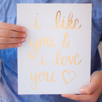 Like You And Love You Print