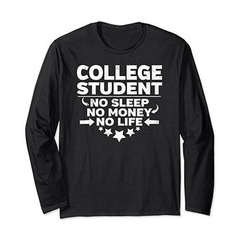 College Student Long Sleeve Shirt - Perfect For Undergrads