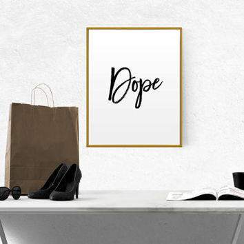 PRINTABLE Fashion DOPE Typography Quotes Fun Print Office Decor Bedroom Wall Poster Home Art Fashion Quote Funny Wall Art Girl Room Decor