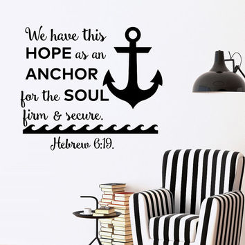 Bible Quotes Wall Decal We Have This Hope As An Anchor For The Soul Firm And Secure- Bible Verse Scripture Nautical Decal Bedroom Decor Q215