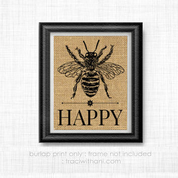 Bee Happy - Burlap Printed Wall Art : Inspirational, Positive, Quote, Rustic, Motivational, Happy, Whimsical, Gift, Antique, Vintage,