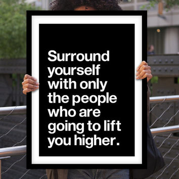 "Inspirational Print Typography Poster ""Surround Yourself With Only the People"" Motivational Quote Wall Decor Home Decor Art Summer Trends"