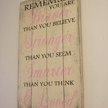 You Are Braver Than You Believe Wood Sign Girls Nursery Sign Brown Pink Nursery Vintage Nursery Decor Shabby Chic Nursery Sign Above Crib