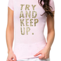 TRY AND KEEP UP Ladies Fitted Tee (Pink/Leopard)