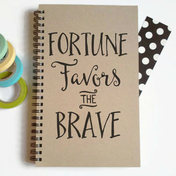 Writing journal, spiral notebook, cute diary, small sketchbook, scrapbook - Fortune favors the brave, motivational quote, inspirational