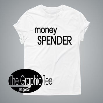 Money spender woman tshirt, graphic woman tshirt, trendy tshirt, teen shirts, BLACK/WHITE tshirt
