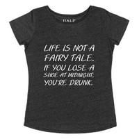 Life Is Not A Fairy Tale-Female Heather Onyx T-Shirt