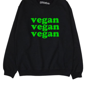 Vegan Vegan Vegan Sweatshirt Sweater Jumper // Black Blue Pink Grey White// S M L XL 2XL // Tumblr Instagram Blogger
