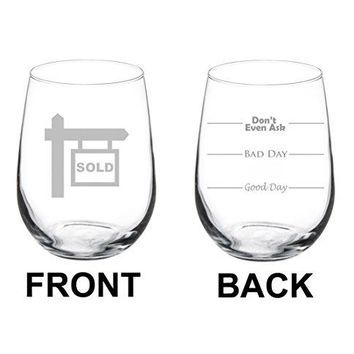Wine Glass Goblet Two Sided Good Day Bad Day Dont Even Ask Real Estate Agent Broker Realtor 17 oz Stemless