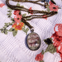 Lyric Necklace Glass Tile Necklace Glass Pendant Music Jewelry  Lana Del Rey Music Festival Coachella Summer Be Young Be Dope Be Proud