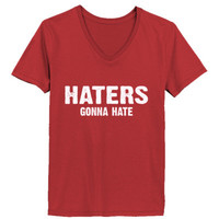 Haters gona hate tshirt - Ladies' V-Neck T-Shirt