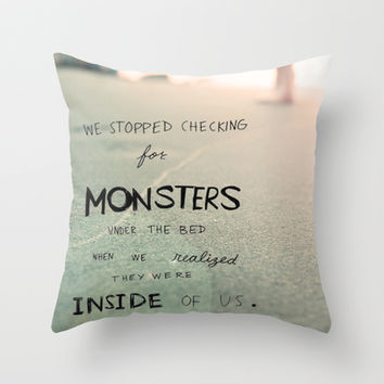 Fight your monsters Throw Pillow by Courtney Burns