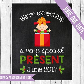 Expecting a little present, Christmas pregnancy announcement, Pregnancy chalkboard, Christmas photo prop, Christmas Baby, JUNE 2017 DUE DATE