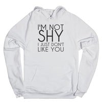 Not Shy Just Don't Like You Hoodie Sweatshirt-Unisex White Hoodie