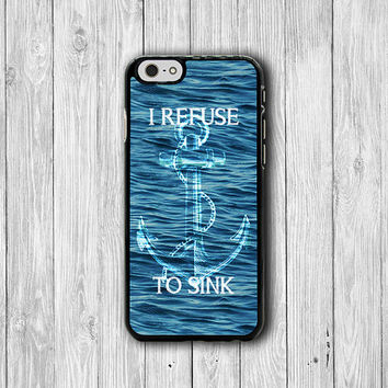 iPhone 6 Case - Refuse To Sink Anchor Quote Phone 5S Case, Abstract Sea iPhone 6 Plus iPhone 5 Case, iPhone 5C Case, iPhone 4S, iPhone 4