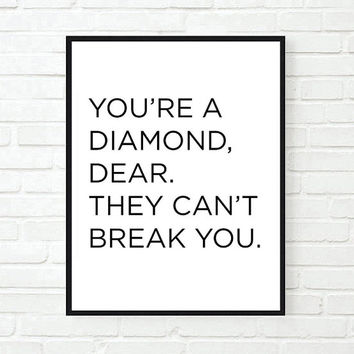 youre a diamond dear fashion inspirational tumblr quote typographic print pretty true dream motivational tumblr room decor framed quotes