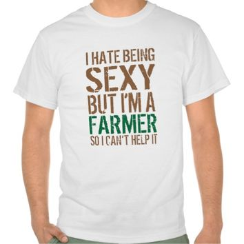 Funny 'I hate being sexy but I'm a farmer' T-shirt