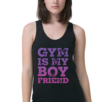 Funny T Shirt - Workout Tank - Gym Is My BoyFriend - Workout Clothes - Women's Tank Top - Running Tank - Fitness Tank - Exercise Shirt